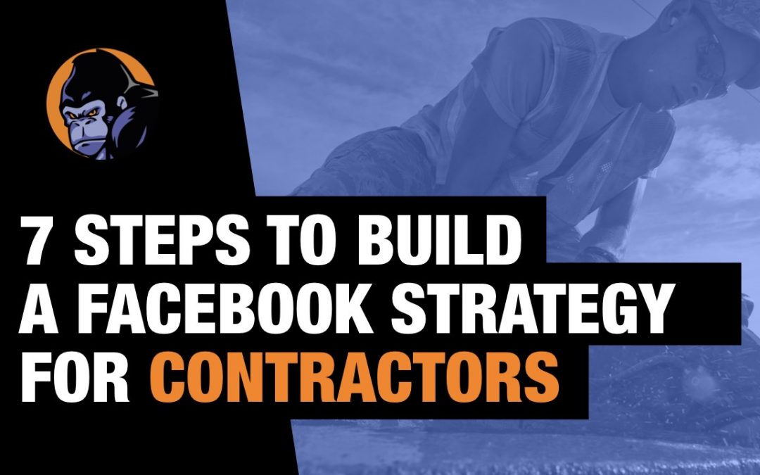 7 Steps to Build a Facebook Marketing Strategy for Contractors