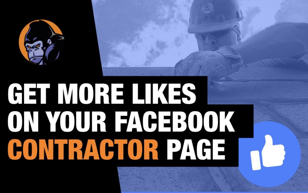 GET MORE LIKES ON YOUR FACEBOOK CONTRACTOR PAGE