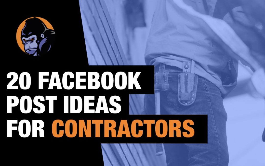 20 FACEBOOK POST IDEAS FOR CONTRACTORS
